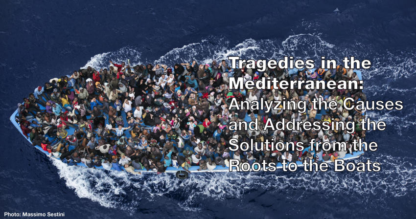 Tragedies in the Mediterranean: Analyzing the Causes and Addressing the Solutions from the Roots to the Boats