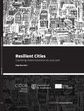 Resilient Cities. Countering Violent Extremism at Local Level