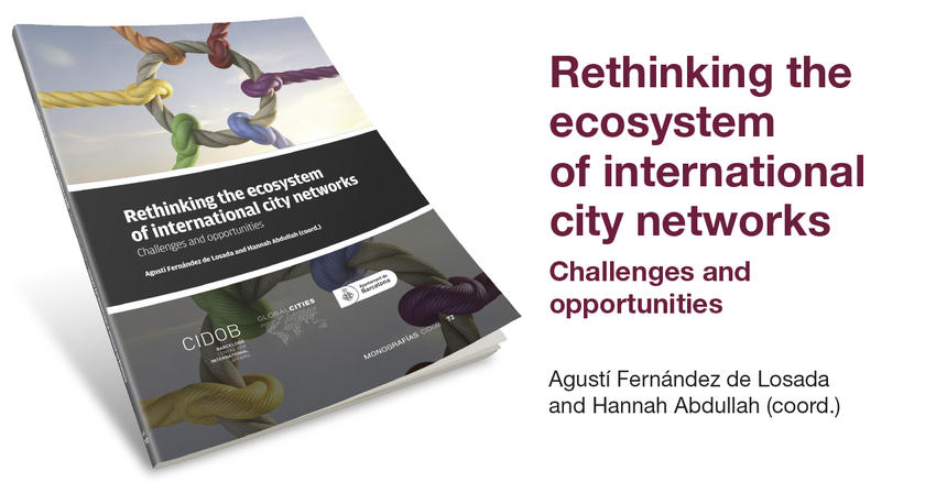 Rethinking the ecosystem of international city networks.Challenges and opportunities