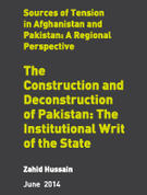 The Construction and Deconstruction of Pakistan: The Institutional Writ of the State