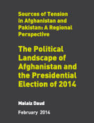 The Political Landscape of Afghanistan and the Presidential Election of 2014