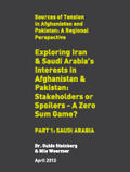 Exploring Iran & Saudi Arabia's Interests in Afghanistan & Pakistan: Stakeholders or Spoilers - A Zero Sum Game? Part 1: Saudi Arabia